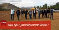 """Başkan Aydın """"Çöp Problemini Ortadan Kaldırdık…"""""""
