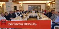 Edeler Diyarından 3 Önemli Proje