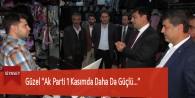 """Güzel """"Ak Parti 1 Kasımda Daha Da Güçlü…"""""""