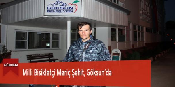 Milli Bisikletçi Meriç Şehit, Göksun'da