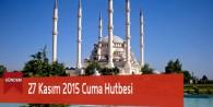 27 Kasım 2015 Cuma Hutbesi