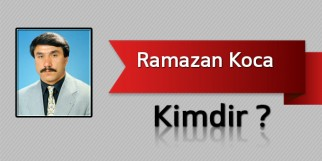 Ramazan Koca Kimdir?