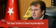 Türk Siyasi Tarihinin En Önemli Seçimlerinden Biri