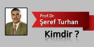 Prof.Dr.Şeref Turhan Kimdir?