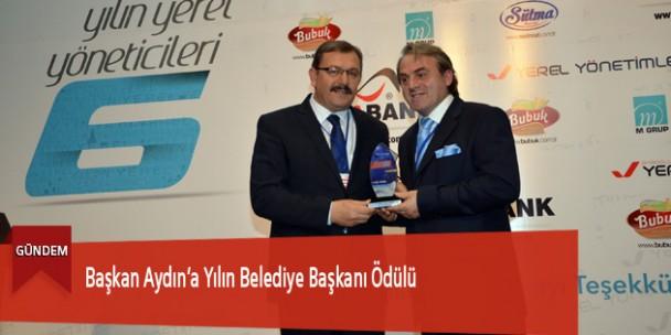 Başkan Aydın'a Yılın Belediye Başkanı Ödülü