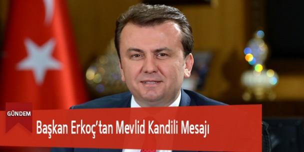 Başkan Erkoç'tan Mevlid Kandili Mesajı
