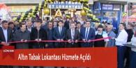 Altın Tabak Lokantası Hizmete Açıldı