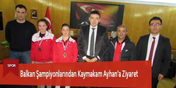 Balkan Şampiyonlarından Kaymakam Ayhan'a Ziyaret