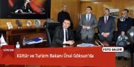 Kültür ve Turizm Bakanı Ünal Göksun'da