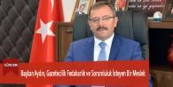 Başkan Aydın, Gazetecilik Fedakarlık ve Sorumluluk İsteyen Bir Meslek