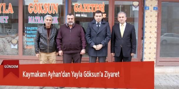 Kaymakam Ayhan'dan Yayla Göksun'a Ziyaret