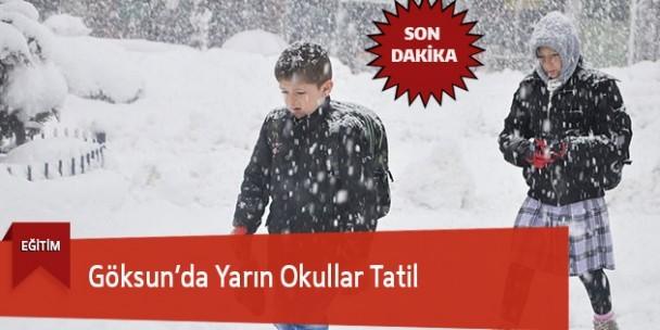 Göksun'da Yarın Okullar Tatil