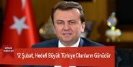 12 Şubat, Hedefi Büyük Türkiye Olanların Günüdür