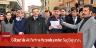 Göksun'da Ak Parti ve Vatandaşlardan Suç Duyurusu