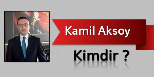 Kamil Aksoy Kimdir?
