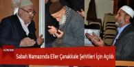 Sabah Namazında Eller Çanakkale Şehitleri İçin Açıldı