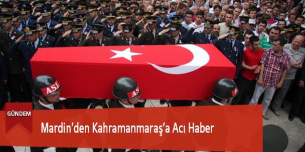 Mardin'den Kahramanmaraş'a Acı Haber