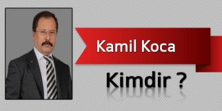 Kamil Koca Kimdir?