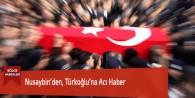 Nusaybin'den, Türkoğlu'na Acı Haber
