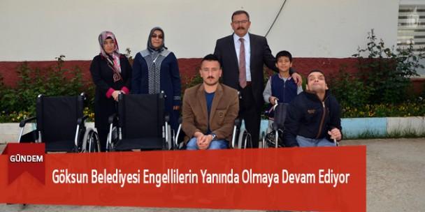 Göksun Belediyesi Engellilerin Yanında Olmaya Devam Ediyor
