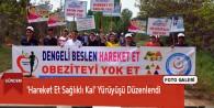 'Hareket Et Sağlıklı Kal' Yürüyüşü Düzenlendi