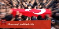 Kahramanmaraş'a Şemdinli'den Acı Haber