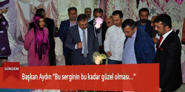 """Başkan Aydın """"Bu serginin bu kadar güzel olması…"""""""
