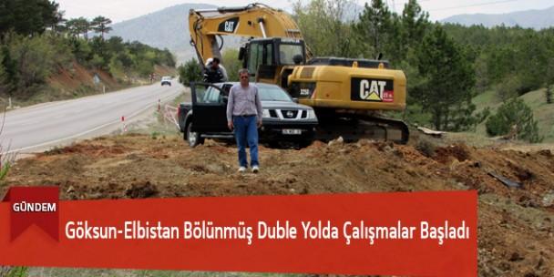 Göksun-Elbistan Bölünmüş Duble Yolda Çalışmalar Başladı