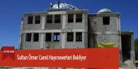 Sultan Ömer Camii Hayırseverleri Bekliyor