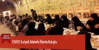 ESVED Suriyeli Ailelerle İftarda Buluştu