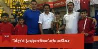 Türkiye'nin Şampiyonu Göksun'un Gururu Oldular