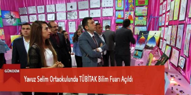 Yavuz Selim Ortaokulunda TÜBİTAK Bilim Fuarı Açıldı