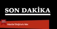 Ankara'dan Türkoğlu'na Acı Haber