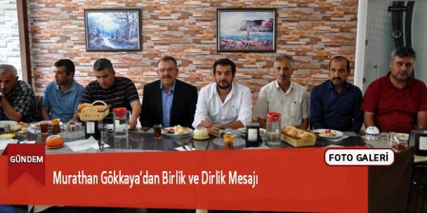 Murathan Gökkaya'dan Birlik ve Dirlik Mesajı