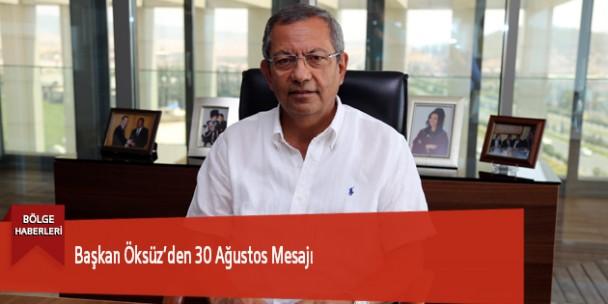 Başkan Öksüz'den 30 Ağustos Mesajı