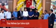 Özay Wellness Spor Salonu Açıldı
