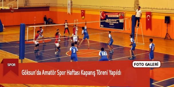 Göksun'da Amatör Spor Haftası Kapanış Töreni Yapıldı