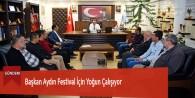 Başkan Aydın Festival İçin Yoğun Çalışıyor
