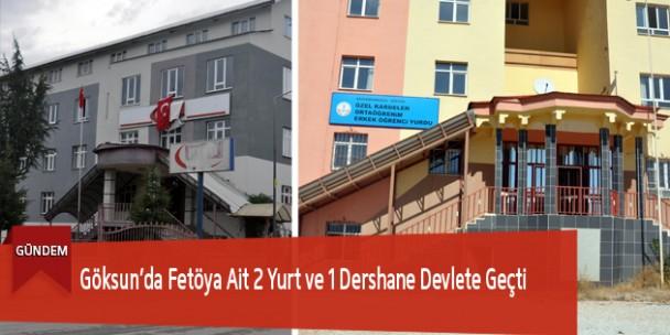 Göksun'da Fetöya Ait 2 Yurt ve 1 Dershane Devlete Geçti