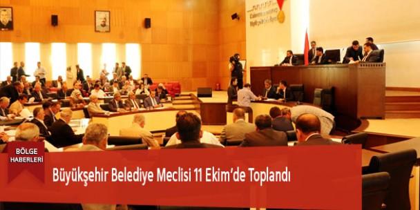 Büyükşehir Belediye Meclisi 11 Ekim'de Toplandı