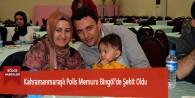Kahramanmaraşlı Polis Memuru Bingöl'de Şehit Oldu