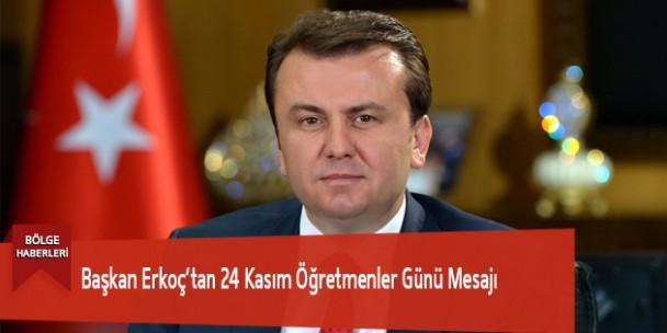 Başkan Erkoç'tan 24 Kasım Öğretmenler Günü Mesajı