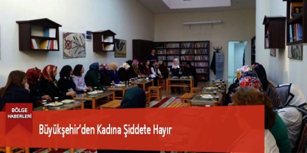 Büyükşehir'den Kadına Şiddete Hayır