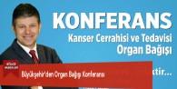 Büyükşehir'den Organ Bağışı Konferansı