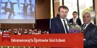 Kahramanmaraş'ta Öğretmenler Günü Kutlandı
