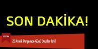 22 Aralık Perşembe Günü Okullar Tatil
