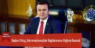 Başkan Erkoç; Kahramanmaraşlılar Başbakanımızı Bağrına Basacak