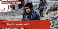 Halep'te İnsanlık Ölmesin!