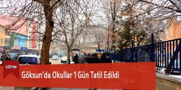 Göksun'da Okullar Bir Gün Tatil Edildi