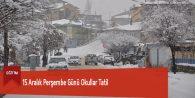 15 Aralık Perşembe Günü Okullar Tatil